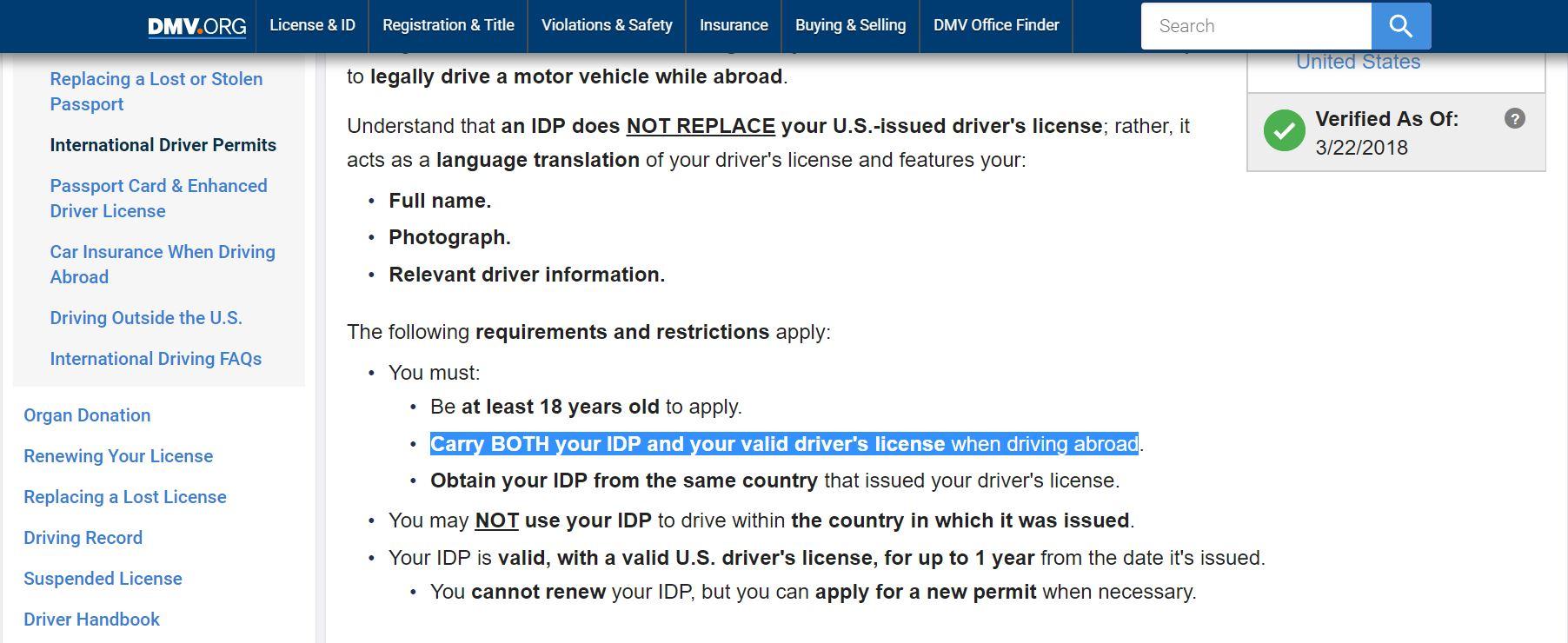 Trong lưu ý của Cơ quan quản lý phương tiện tại Mỹ (DMV) cũng ghi rõ vấn đề này. Phải mang cả 2 bằng lái trong nước và quốc tế (IDP - International Driving Permit) khi lái xe ở nước ngoài.